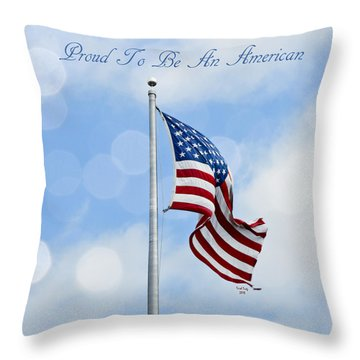 Proud To Be An American Throw Pillow by Trish Tritz