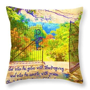 Psalm 100 4 Gate Throw Pillow by Michelle Greene Wheeler