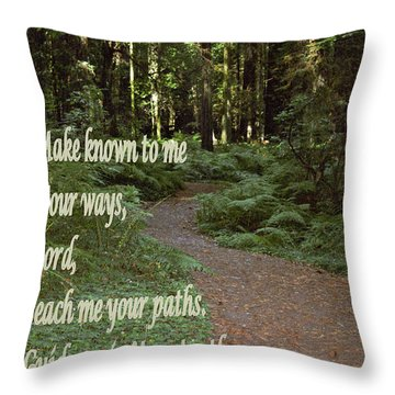 Psalm  - Paths Throw Pillow by Sharon Elliott
