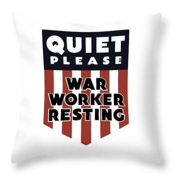 Quiet Please - War Worker Resting  Throw Pillow by War Is Hell Store