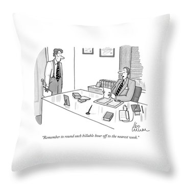Remember To Round Each Billable Hour Throw Pillow