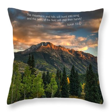 Scripture And Picture Isaiah 55 12 Throw Pillow by Ken Smith