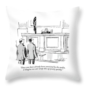 Since You Have Already Been Convicted Throw Pillow
