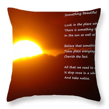 Something Beautiful  Throw Pillow by Jeff Swan