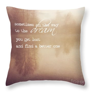 Sometimes On The Way To The Dream Throw Pillow by Sylvia Cook