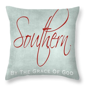 Southern By The Grace Of God Throw Pillow