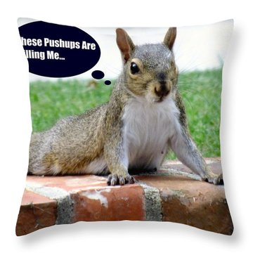 Squirrely Push Ups Throw Pillow by Karen Wiles