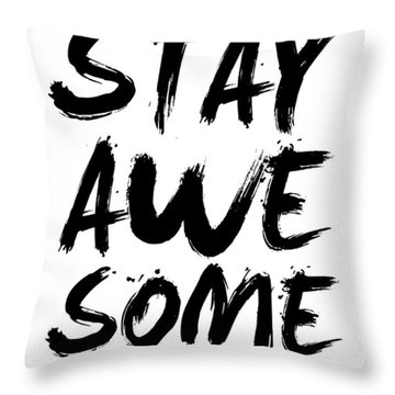 Stay Awesome Poster White Throw Pillow