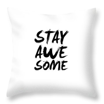 Stay Awesome Poster White Throw Pillow by Naxart Studio