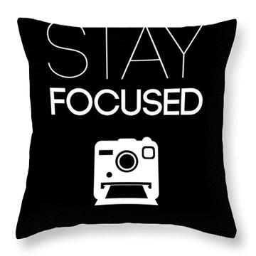 Stay Focused Poster 1 Throw Pillow