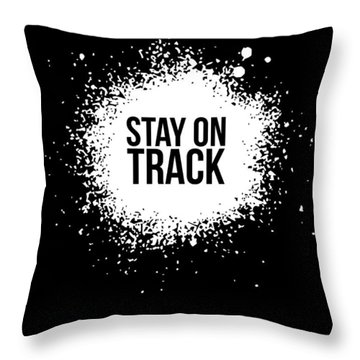 Stay On Track Poster Black Throw Pillow