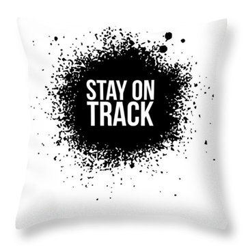 Stay On Track Poster White Throw Pillow