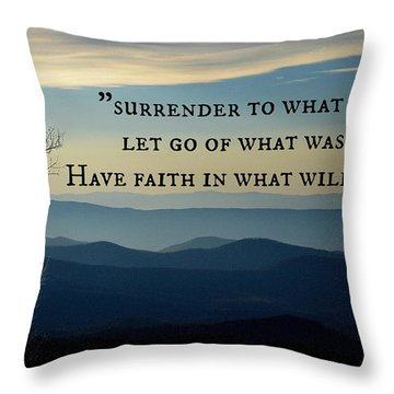 Surrender To What Is... Throw Pillow