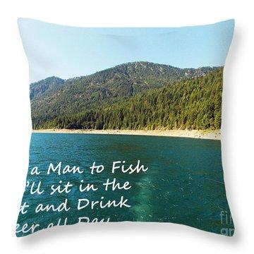 Teach A Man To Fish... Throw Pillow