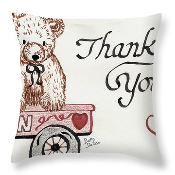 Throw Pillow featuring the drawing Teddy Bear Thank You by Betty Denise