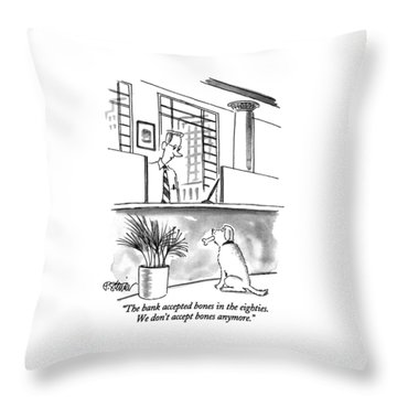 The Bank Accepted Bones In The Eighties Throw Pillow
