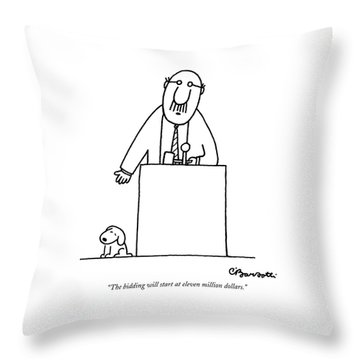 The Bidding Will Start At Eleven Million Dollars Throw Pillow by Charles Barsotti