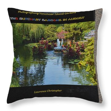 The Butchart Gardens - Photos By Lawrence Christopher Throw Pillow