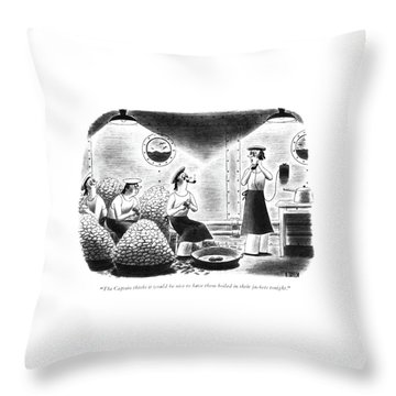 The Captain Thinks It Would Be Nice Throw Pillow by Richard Taylor