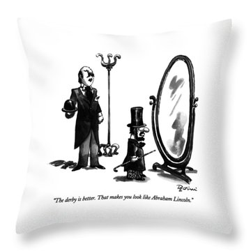 The Derby Is Better.  That Makes You Look Like Throw Pillow