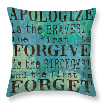 The First To Apologize Throw Pillow