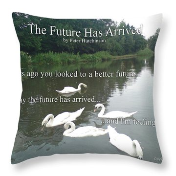 The Future Has Arrived Throw Pillow