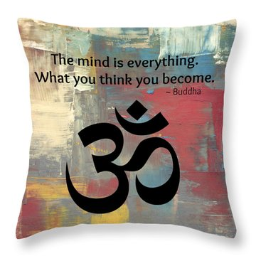 The Mind Is Everything Throw Pillow