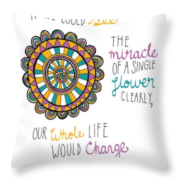 The Miracle Of A Flower Throw Pillow by Susan Claire