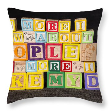 The More I Know About People The More I Like My Dog Throw Pillow by Art Whitton