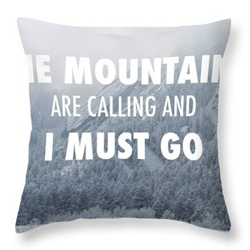 The Mountains Are Calling And I Must Go Throw Pillow by Aaron Spong