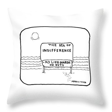 The Sea Of Indifference No Lifeguards On Duty Throw Pillow