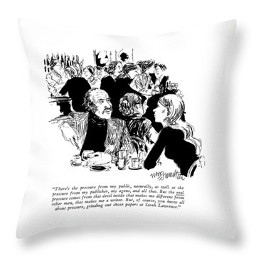 There's The Pressure From My Public Throw Pillow