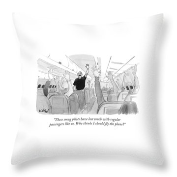 These Smug Pilots Have Lost Touch With Regular Throw Pillow