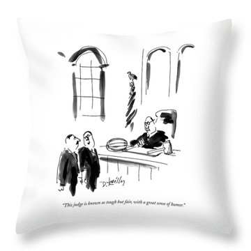 This Judge Is Known As Tough But Fair Throw Pillow by Donald Reilly