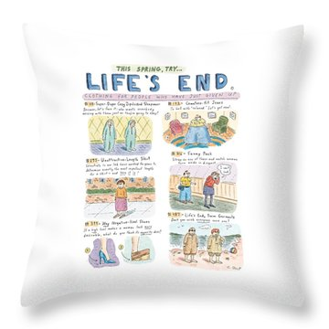 This Spring Try Life's End:  'clothing For People Throw Pillow