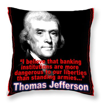 Thomas Jefferson And Banking Institutions Throw Pillow