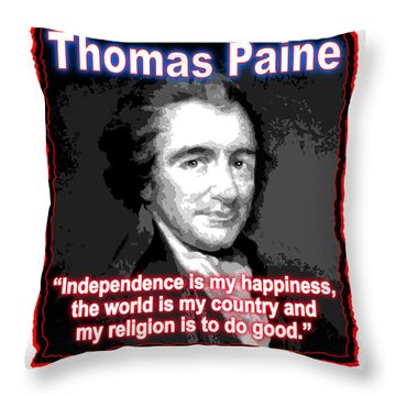 Thomas Paine My Religion Is To Do Good Throw Pillow