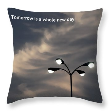 Tomorrow Is A Whole New Day Throw Pillow by Lena Wilhite
