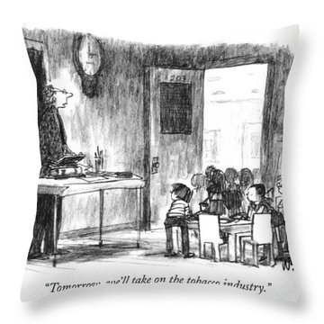 Tomorrow, We'll Take On The Tobacco Industry Throw Pillow