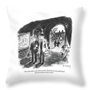 Too Bad About Old Ainsworth. Published Throw Pillow