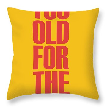 Too Old For The Internet Poster Yellow Throw Pillow
