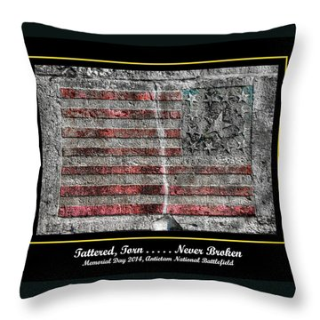 Tattered Torn . . . . . Never Broken - Memorial Day 2014 Antietam National Battlefield Throw Pillow