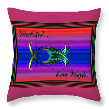 Trust God - Love People Throw Pillow