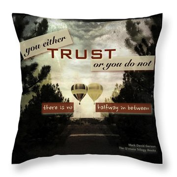 Trust Throw Pillow by Mark David Gerson