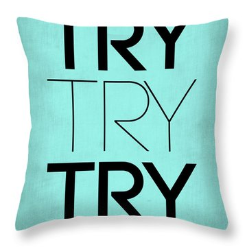 Try Try Try Poster Blue Throw Pillow