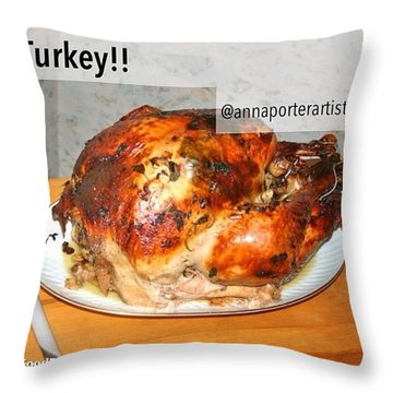 Turkey!! Cooked And Photographed By Throw Pillow