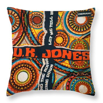 Uk Jones Let Me Tell Ya Throw Pillow