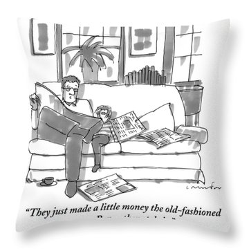 They Just Made A Little Money The Old-fashioned Throw Pillow