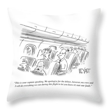 We Apologize For The Delays Throw Pillow