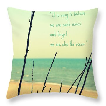 We Are Also The Ocean Throw Pillow by Poetry and Art